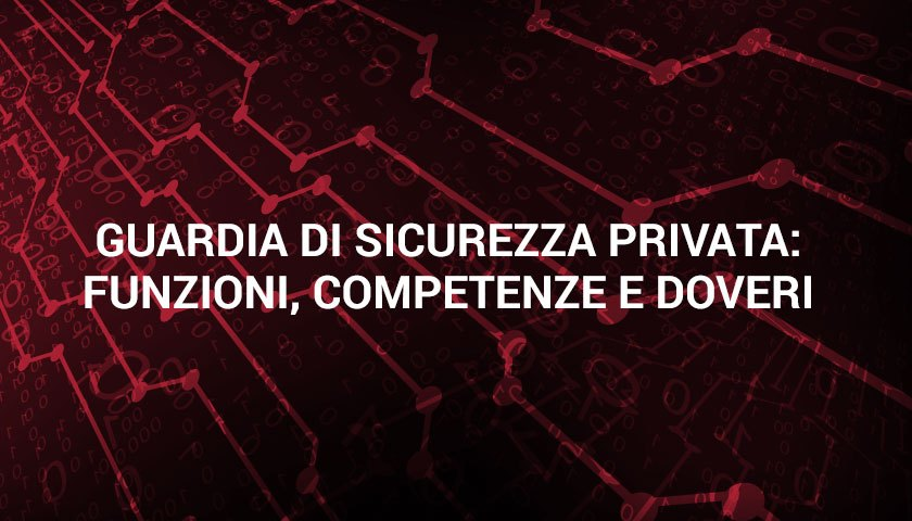 guardia sicurezza privata doveri