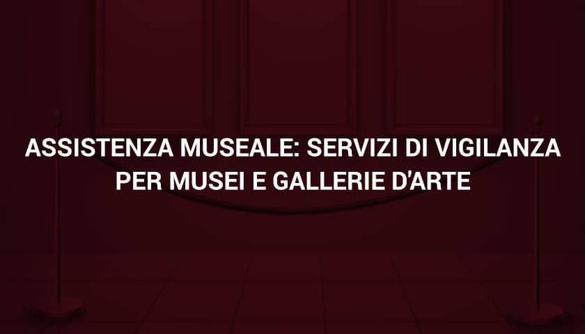 sicurezza musei